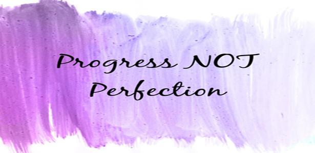 progress-not-perfect