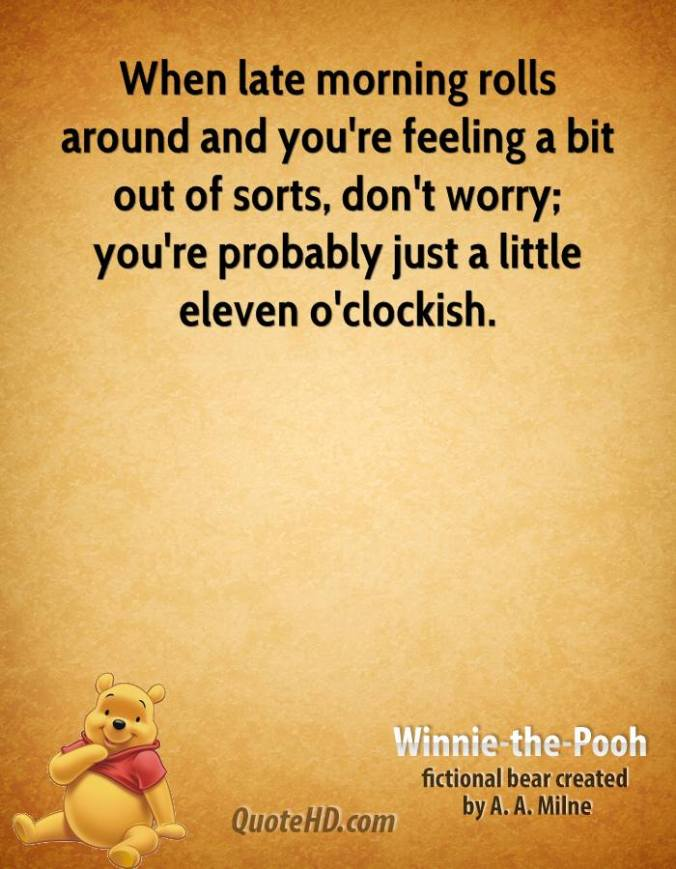 winnie-the-pooh-quote-when-late-morning-rolls-around-and-youre-feeling